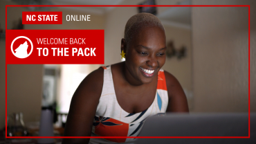 """Student smiles while looking at laptop. Text says """"NC State Online. Welcome back to the Pack."""""""